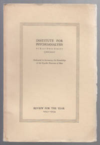 Review for the Year, 1933-1934;  Dedicated to Increasing the Knowledge of  the Psychic Processes of Man