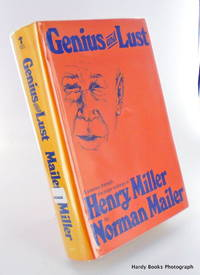 GENIUS AND LUST. A JOURNEY THROUGH THE MAJOR WRITINGS OF HENRY MILLER