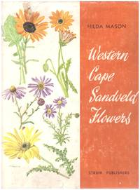 WESTERN CAPE SANDVELD FLOWERS by  ENID  et al DU PLESSIS - First  Edition. - 1972 - from BOOKLOVERS PARADISE (SKU: 13053)