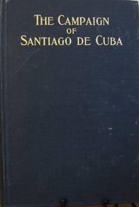 The Campaign of Santiago De Cuba Volume I  Vol. I