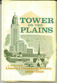 Tower on the Plains : Lincoln's Centennial History 1859-1959