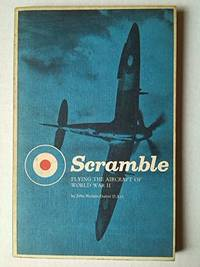 Scramble: Flying World War II Fighting Aircraft