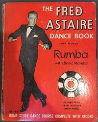 The Fred Astaire Dance Book:  Rumba with Basic Mambo (with Record) by  Fred Astaire  - Hardcover  - 1955  - from The Book House  - St. Louis (SKU: 072501-c18)