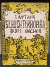 Captain Slaughterboard Drops Anchor by  Mervyn Peake - Hardcover - 1945 - from Foster Books and Biblio.com