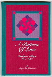 A Pattern of Love : Brethren Village 1897-1997