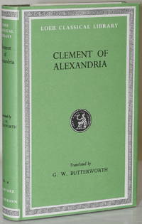CLEMENT OF ALEXANDRIA. | THE EXHORTATION TO THE GREEKS. THE RICH MAN'S SALVATION. TO THE...