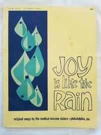 Joy is Like the Rain - original songs by the medical mission sisters, philadelphia, pa.