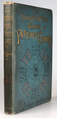 The Illustrated Book of Patience Games. From the German Translated and Edited by..
