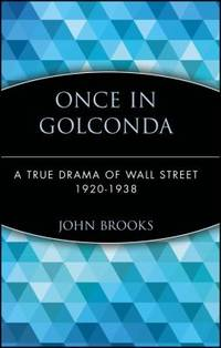 image of Once in Golconda : A True Drama of Wall Street 1920-1938