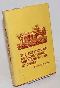 The politics of agricultural mechanization in China