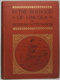 In the Boyhood of Lincoln: A Tale of the Tunker Schoolmaster and the Times of Black Hawk