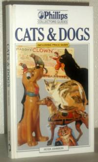 Cats & Dogs (Phillips Collectors Guides)