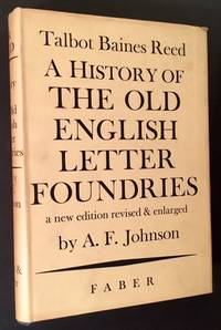 A History of the Old English Letter Foundries: With Notes Historical and Bibliographical on the Rise and Progress of English Typography