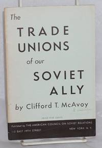 The trade unions of our Soviet ally