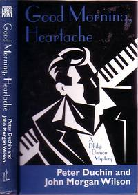 Good Morning, Heartache by  Peter and Hohn Morgan Wilson Duchin - Hardcover - Large Print Edition - 2004 - from Ye Old Bookworm (SKU: 19274)