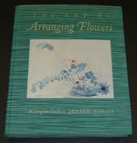 image of The Art of Arranging Flowers: A Complete Guide to Japanese Ikebana