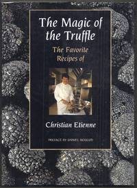 The Magic of the Truffle.  The Favorite Receips of Christian Etienne