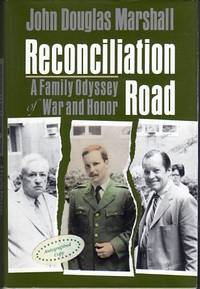 Reconciliation Road: A Family Odyssey of War and Honor by Marshall, John Douglas (INSCRIBED) - 1993