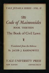 The Code of Maimonides, Book Thirteen: The Book of Civil Laws