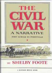 The Civil War a Narrative: Fort Sumter to Perryville; Fredericksburg to Meridian; Red River to Appomattox (3 Vols in Slipcase) [3 vol. set, comp. in box]