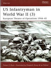 Warrior No.56: US Infantryman in World War II (3) - European Theater of Operations 1944-45