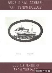 Oude K.P.M.-schepen van 'Tempo Doeloe', deel, I / Old K.P.M.-ships from the past, volume I