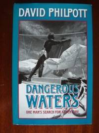 Dangerous Waters  -  One Man's Search For Adventure