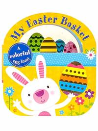 My Easter Basket (Lift-the-Flap Tab Books)