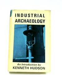 image of Industrial Archaeology: An Introduction