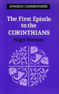 Rhe First Epistle to the Corinthians by  Nigel Watson - Paperback - 1992 - from Pendleburys - the bookshop in the hills and Biblio.com