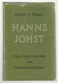 Hanns Johst:  Vom Expressionismus Zum Nationalsozialismus (German Edition)