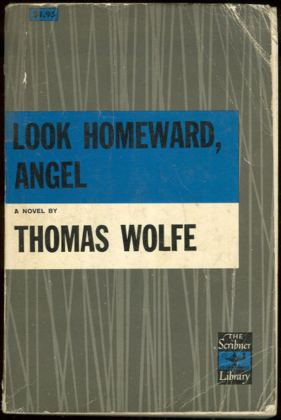 LOOK HOMEWARD ANGEL A Story of a Buried Life, Wolfe, Thomas