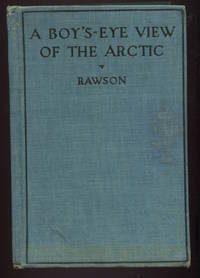 A Boy's-Eye View of the Arctic.