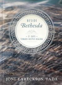 Besides Bethesda : 31 Days Toward Deeper Healing