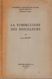 La Tuberculose des Houilleurs by  Jacques PRIGNOT - 1959. - from Sylco bvba livres anciens - antiquarian books and Biblio.com