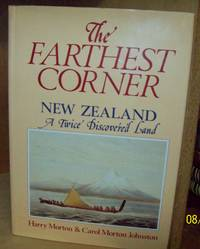 The Farthest Corner: New Zealand A Twice Discovered Land