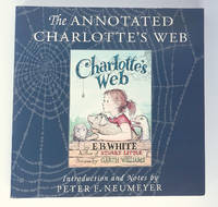 The Annotated Charlotte's Web EB. White E. B.