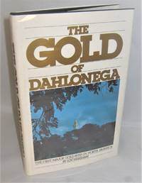 The Gold of Dahlonega  the First Major Gold Rush in North America by Lou Harshaw - First Edition - 1976 - from Books About The South and Biblio.com