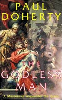 The Godless Man : A Mystery of Alexander the Great