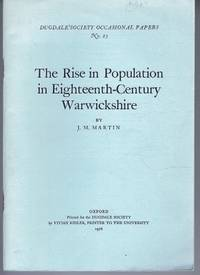 The Rise in Population in Eighteenth-Century Warwickshire, Dugdale Society's Occasional Papers No. 23 by J M Martin - Paperback - First Edition - 1976 - from Bailgate Books Ltd (SKU: 51012020055)