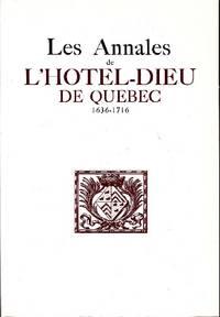 Les Annales de l'Hotel-Dieu de Québec 1636-1716