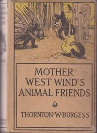Mother West Wind's Animal Friends by  Thornton W. (Illustrations by George Kerr.) Burgess - Hardcover - from Grant Thiessen / BookIT Inc. and Biblio.com