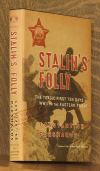 Stalin's Folly The Tragic First Ten Days of World War Two on the Eastern Front