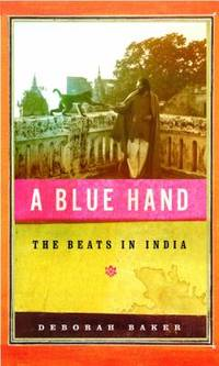 A Blue Hand : The Beats in India