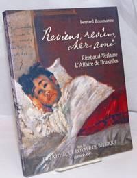Reviens, Reviens, Cher Ami. Rimbaud-Verlaine, L'Affaire d'Bruxelles. Direction d'ouvrage, Rene Guitton