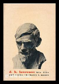 D. H. Lawrence : His Life and Works / Harry T. Moore