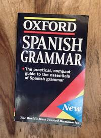 SPANISH GRAMMAR : The Practical, Compact Guide to the Essentials of Spanish Grammar