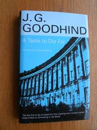 A Taste to Die For by  J.G Goodhind - First edition first printing - 2007 - from Scene of the Crime Books, IOBA (SKU: biblio12059)