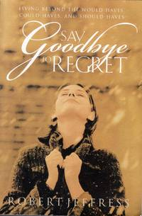 Say Goodbye to Regret