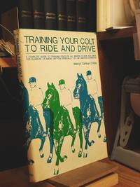 Training Your Colt to Ride and Drive
